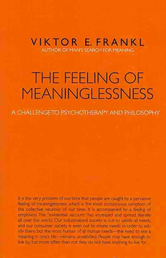 The Feeling of Meaninglessness By Frankl, Victor/ Batthyany, Alexander (EDT)/ Tallon, Andrew (EDT)