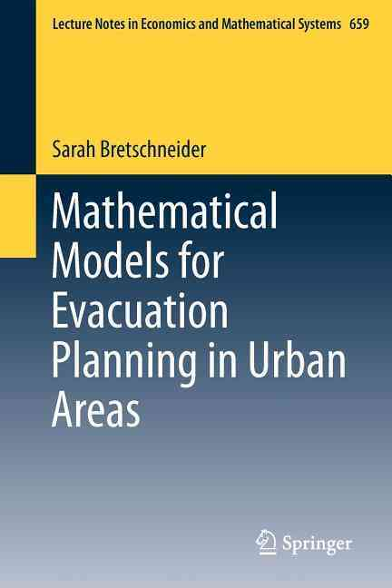 Mathematical Models for Evacuation Planning in Urban Areas By Bretschneider, Sarah